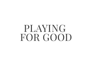 Playing for Good